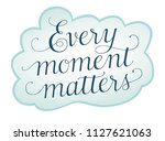 every moment matters  a... | Shutterstock .eps vector #1127621063