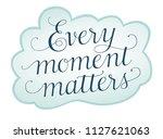 every moment matters  a... | Shutterstock .eps vector #1127621063