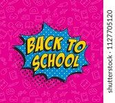 phrase back to school in retro... | Shutterstock .eps vector #1127705120
