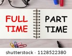 part time and full time written ... | Shutterstock . vector #1128522380