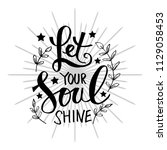 let your soul shine.... | Shutterstock .eps vector #1129058453