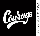 courage. lettering phrase on... | Shutterstock .eps vector #1129193366