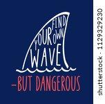 shark print design with slogan. ... | Shutterstock .eps vector #1129329230