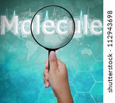 Molecule , word in Magnifying glass , background medical - stock photo