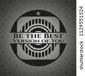 be the best version of you dark ... | Shutterstock .eps vector #1129551524