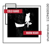 cold hand warm heart. quote... | Shutterstock .eps vector #1129600100