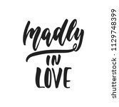 madly in love   hand drawn... | Shutterstock .eps vector #1129748399