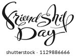 friendship day handwritten... | Shutterstock . vector #1129886666