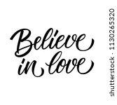 believe in love handwritten... | Shutterstock .eps vector #1130265320