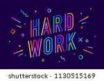 hard work. poster banner with... | Shutterstock .eps vector #1130515169