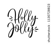 holly jolly. christmas greeting ... | Shutterstock .eps vector #1130728823