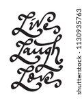 live  laugh  love. hand...   Shutterstock .eps vector #1130935763