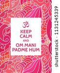 keep calm and om mani padme hum ... | Shutterstock .eps vector #1131245339