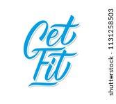 get fit handwritten inscription.... | Shutterstock .eps vector #1131258503