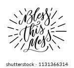 bless this mess. hand lettered... | Shutterstock .eps vector #1131366314