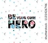 be your own hero print ...   Shutterstock .eps vector #1131426746