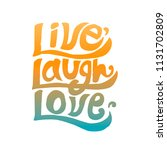 live laugh love typography...   Shutterstock .eps vector #1131702809