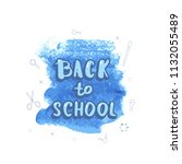 back to school lettering on... | Shutterstock .eps vector #1132055489