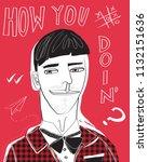 how you doin'  illustration.... | Shutterstock .eps vector #1132151636