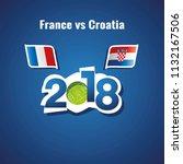 france vs croatia flags soccer... | Shutterstock .eps vector #1132167506