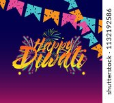 happy diwali has mean india... | Shutterstock .eps vector #1132192586