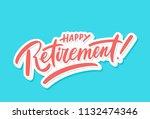 happy retirement banner. vector ... | Shutterstock .eps vector #1132474346
