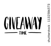it's giveaway time lettering... | Shutterstock .eps vector #1132586573