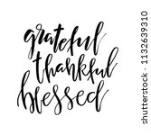 grateful thankful blessed.... | Shutterstock .eps vector #1132639310