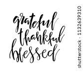 grateful thankful blessed.... | Shutterstock .eps vector #1132639310