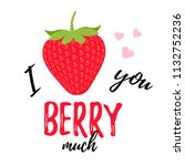 love you berry much. love pun.... | Shutterstock .eps vector #1132752236