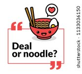 deal or noodle pun poster... | Shutterstock .eps vector #1133036150