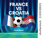 france vs croatia soccer world... | Shutterstock .eps vector #1133130023