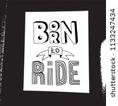born to ride lettering. stock... | Shutterstock .eps vector #1133247434