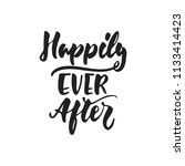 happily ever after   hand drawn ... | Shutterstock .eps vector #1133414423