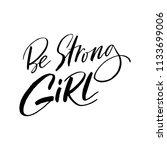 be strong girl handwritten... | Shutterstock .eps vector #1133699006
