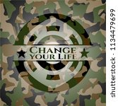 change your life on camouflage... | Shutterstock .eps vector #1134479699