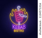 kebab bistro neon sign  bright... | Shutterstock .eps vector #1134571316