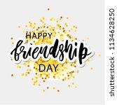happy friendship day lettering... | Shutterstock .eps vector #1134628250