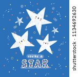 you are a star  illustrated card | Shutterstock . vector #1134692630