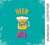 beer me vector concept...   Shutterstock .eps vector #1134767528