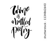 wine is a bottled poetry. funny ... | Shutterstock .eps vector #1134862643