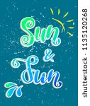 'sun and fun' hand lettered... | Shutterstock .eps vector #1135120268