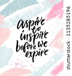 aspire to inspire before we... | Shutterstock .eps vector #1135285196
