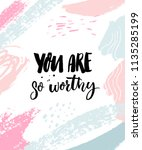 you are so worthy. positive... | Shutterstock .eps vector #1135285199