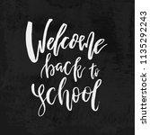 welcome back to school chalk... | Shutterstock .eps vector #1135292243