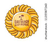 eat sleep beach repeat vector... | Shutterstock .eps vector #1135587260