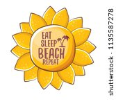 eat sleep beach repeat vector... | Shutterstock .eps vector #1135587278