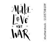make love not war. lettering... | Shutterstock .eps vector #1135738109