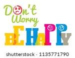 don't worry  be happy vector...   Shutterstock .eps vector #1135771790