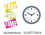 take your time vector...   Shutterstock .eps vector #1135771814